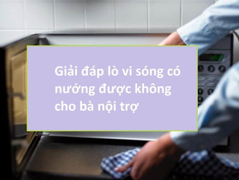 lo vi song co nuong duoc khong 1 Gia Dụng Đức Sài Gòn